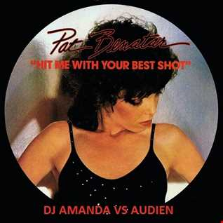 PAT BENATAR   HIT ME WITH YOUR BEST SHOT [DJ AMANDA VS AUDIEN]
