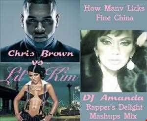 CHRIS BROWN VS LIL KIM   HOW MANY LICKS FINE CHINA (DJ AMANDA RAPPERS DELIGHT MASHUPS MIX)