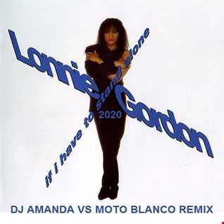 LONNIE GORDON   IF I HAVE TO STAND ALONE 2020 (DJ AMANDA VS MOTO BLANCO REMIX)