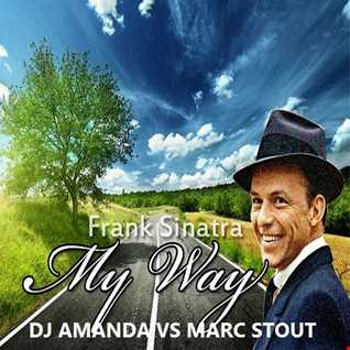 FRANK SINATRA   MY WAY 2016 [DJ AMANDA VS MARC STOUT]