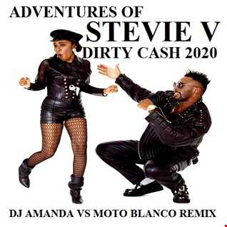 ADVENTURES OF STEVIE V   DIRTY CASH 2020 (DJ AMANDA VS MOTO BLANCO REMIX)