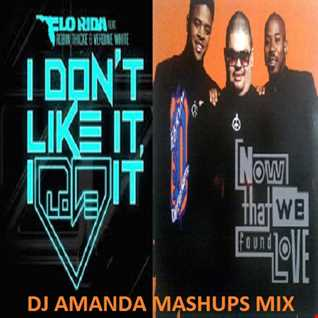 FLO RIDA feat. ROBIN THICKE VS HEAVY D & THE BOYZ   I DON'T LIKE IT, I LOVE IT NOW THAT WE FOUND LOVE [ DJ AMANDA MASHUPS MIX]
