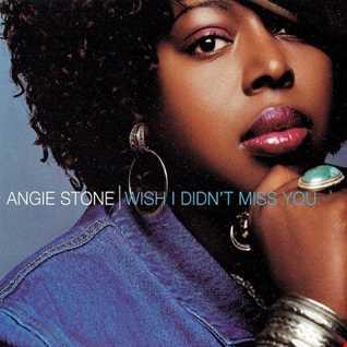 ANGIE STONE   I WISH I DIDN'T MISS YOU (DJ AMANDA VS STONEBRIDGE)