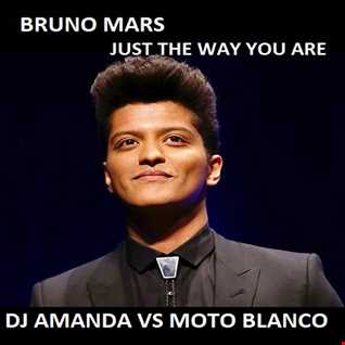 BRUNO MARS   JUST THE WAY YOU ARE 2019 [DJ AMANDA VS MOTO BLANCO]