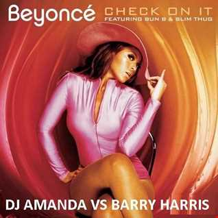 BEYONCE feat. BUN B & SLIM THUG   CHECK ON IT 2016 [DJ AMANDA VS BARRY HARRIS] [fixed]