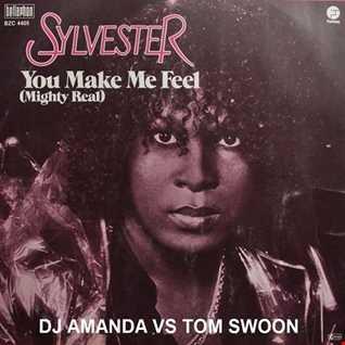 SYLVESTER   YOU MAKE ME FEEL [MIGHTY REAL] [DJ AMANDA VS TOM SWOON]