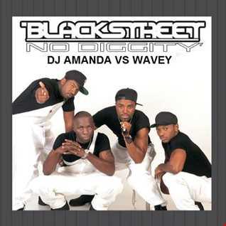 BLACKSTREET   NO DIGGITY [DJ AMANDA VS WAVEY]