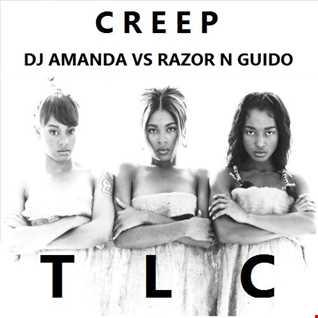 TLC   CREEP 2016 [DJ AMANDA VS RAZOR N GUIDO]