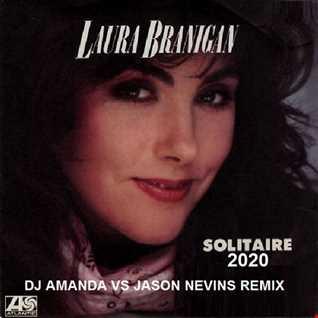 LAURA BRANIGAN  SOLITAIRE 2020 (DJ AMANDA VS JASON NEVINS)