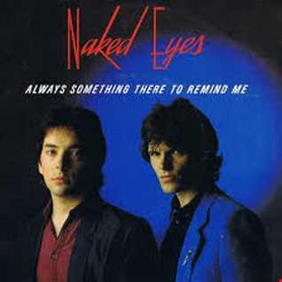 NAKED EYES   ALWAYS SOMETHING THERE TO REMIND ME (DJ AMANDA VS DAVE AUDE)
