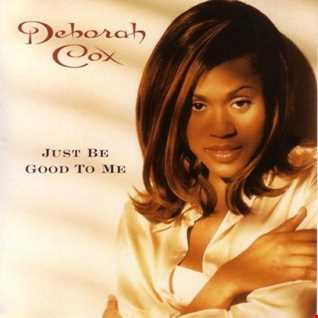 DEBORAH COX   JUST BE GOOD TO ME (DJ AMANDA VS DAVE MATHIAS)