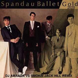 SPANDAU BALLET   GOLD 2020 (DJ AMANDA VS SMOKIN JACK HILL REMIX)