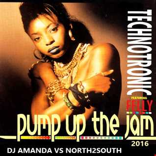 TECHNOTRONIC feat. FELLY -  PUMP UP THE JAM 2016 [DJ AMANDA VS NORTH2SOUTH]