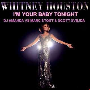 WHITNEY HOUSTON   I'M YOUR BABY TONIGHT [DJ AMANDA VS MARC STOUT & SCOTT SVEJDA]