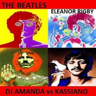 BEATLES -  ELEANOR RIGBY 2k14 [DJ AMANDA VS KASSIANO]