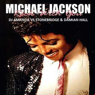 MICHAEL JACKSON   ROCK WITH YOU(DJ AMANDA VS STONEBRIDE & DAMIAN HALL )