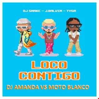 DJ SNAKE feat. J BALVIN & TYGA   LOCO CONTIGO [DJ AMANDA VS MOTO BLANCO]