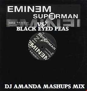 EMINEM VS BLACK EYED PEAS   SUPERMAN (DJ AMANDA MASHUPS MIX)