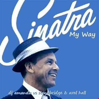 FRANK SINATRA   MY WAY [DJ AMANDA VS STONEBRIDGE & AXEL HALL]