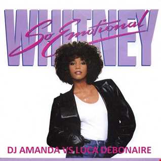 WHITNEY HOUSTON   SO EMOTIONAL [DJ AMANDA VS LUCA DEBONAIRE]