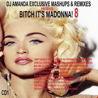 DJ AMANDA EXCLUSIVE MASHUPS & REMIXES PRESENTS BITCH IT'S MADONNA! 8 CD1
