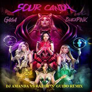 LADY GAGA, BLACKPINK   SOUR CANDY (DJ AMANDA VS RAZOR 'N' GUIDO REMIX)