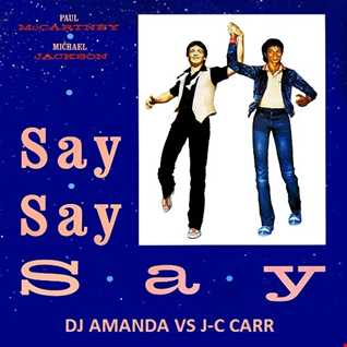 MICHAEL JACKSON & PAUL MCCARTNEY   SAY SAY SAY [DJ AMANDA VS J-C CARR]
