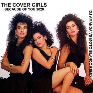 THE COVER GIRLS   BECAUSE OF YOU 2020 (DJ AMANDA VS MOTO BLANCO REMIX)