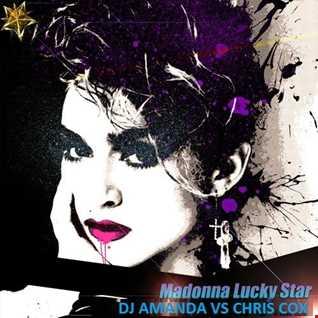 MADONNA   LUCKY STAR [DJ AMANDA VS CHRIS COX]