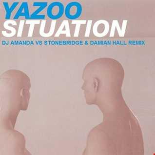 YAZOO   SITUATION 2020 (DJ AMANDA VS STONEBRIDGE & DAMIAN HALL REMIX)