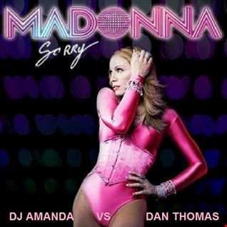 MADONNA   SORRY [DJ AMANDA VS DAN THOMAS]