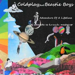 COLDPLAY feat. BEASTIE BOYS   ADVENTURE OF A LIFETIME  [DJ AMANDA VS K.R.A.S.H. MASH-UPS]
