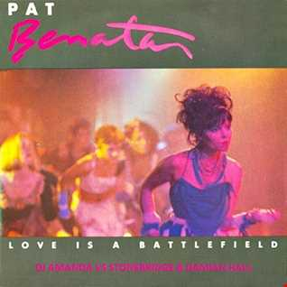 PAT BENATAR   LOVE IS A BATTLEFIELD [DJ AMANDA VS STONEBRIDGE & DAMIAN HALL]