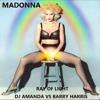 MADONNA   RAY OF LIGHT 2016 [DJ AMANDA VS BARRY HARRIS]