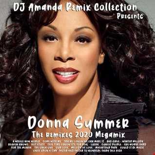 DJ AMANDA REMIX COLLECTION Presents DONNA SUMMER THE REMIXES 2020 MEGAMIX (UPDATED)