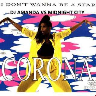 CORONA   I DON'T WANNA BE A STAR 2016 [DJ AMANDA VS MIDNIGHT CITY]