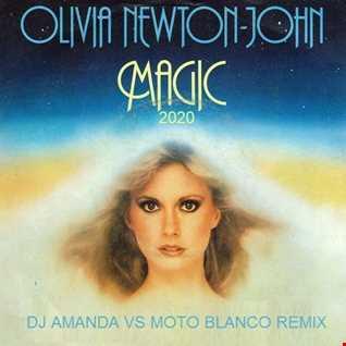 OLIVIA NEWTON JOHN   MAGIC 2020 (DJ AMANDA VS MOTO BLANCO)