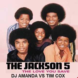 JACKSON 5   THE LOVE YOU SAVE [DJ AMANDA VS TIM COX]