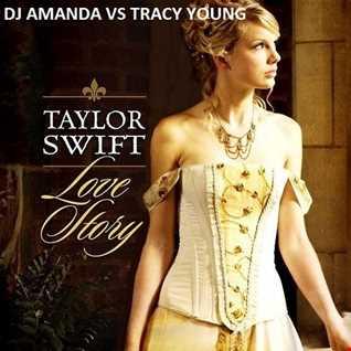 TAYLOR SWIFT   LOVE STORY 2016 [DJ AMANDA VS TRACY YOUNG]