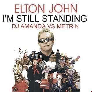 ELTON JOHN   I'M STILL STANDING [DJ AMANDA VS METRIK]