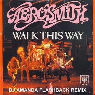AEROSMITH   WALK THIS WAY (DJ AMANDA FLASHBACK REMIX)