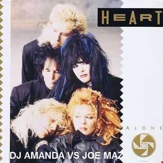 HEART   ALONE [DJ AMANDA VS JOE MAZ]