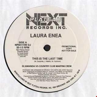 LAURA ENEA   THIS IS THE LAST TIME [DJ AMANDA VS COUNTRY CLUB MARTINI CREW]