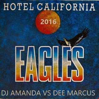 EAGLES   HOTEL CALIFORNIA 2016 [DJ AMANDA VS DEE MARCUS]