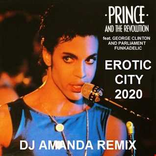 PRINCE AND THE REVOLUTION feat. GEORGE CLINTON & PARLIAMENT FUNKADELIC   EROTIC CITY  2020 (DJ AMANDA REMIX)