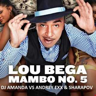 LOU BEGA   MAMBO NO. 5 [DJ AMANDA VS ANDY EXX & SHARAPOV]