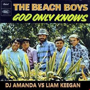 BEACH BOYS   GOD ONLY KNOWS 2016 [DJ AMANDA VS LIAM KEEGAN]