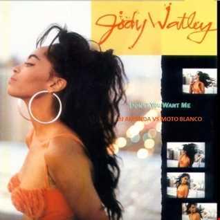 JODY WATLEY   DON'T YOU WANT ME [DJ AMANDA VS MOTO BLANCO]