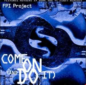 FPI PROJECT - COME ON AND DO IT 2013 (DJ AMANDA REMIX)