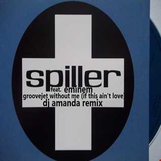 SPILLER feat. EMINEM   GROOVEJET WITHOUT ME [DJ AMANDA REMIX]